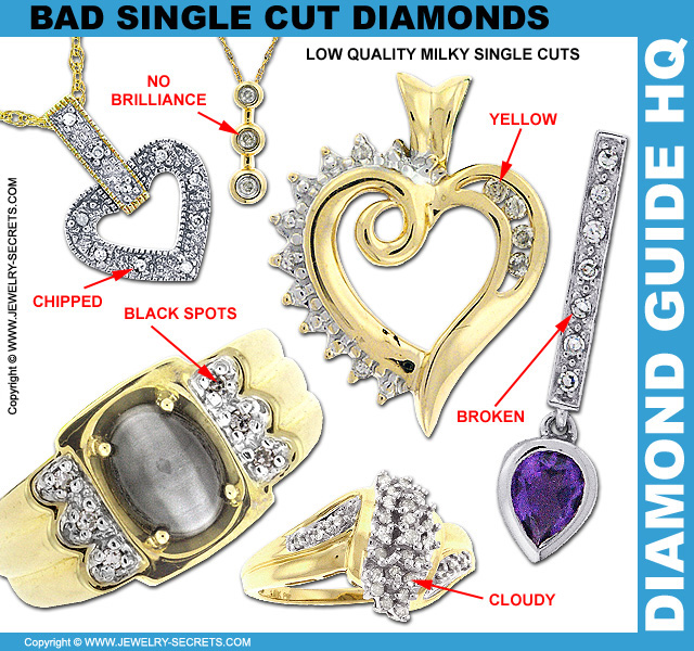 Bad Quality Single Cut Diamonds