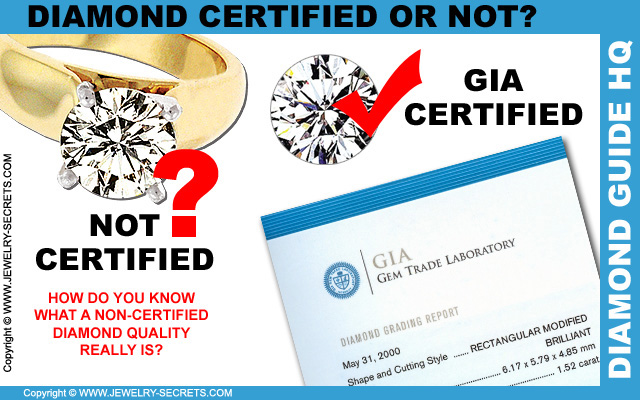 Diamonds are not Certified