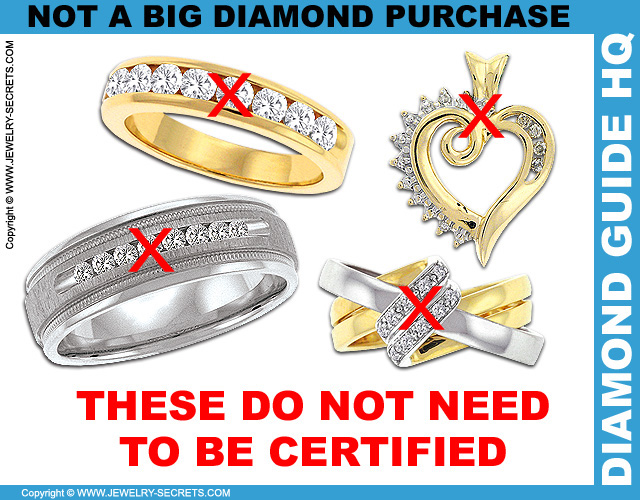 Diamonds that do not need to be Certified