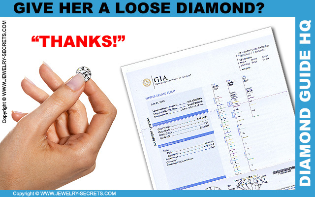Give her the Loose Diamond?