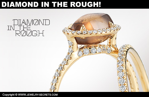 Diamond in the Rough Engagement Ring!