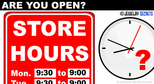 Jewelry Store Hours!