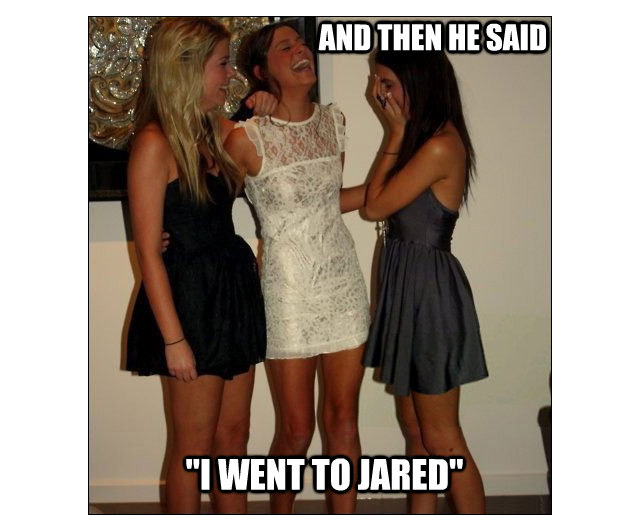 He Went To Jareds