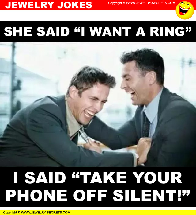Jewelry Jokes Laughs Humor Memes 11