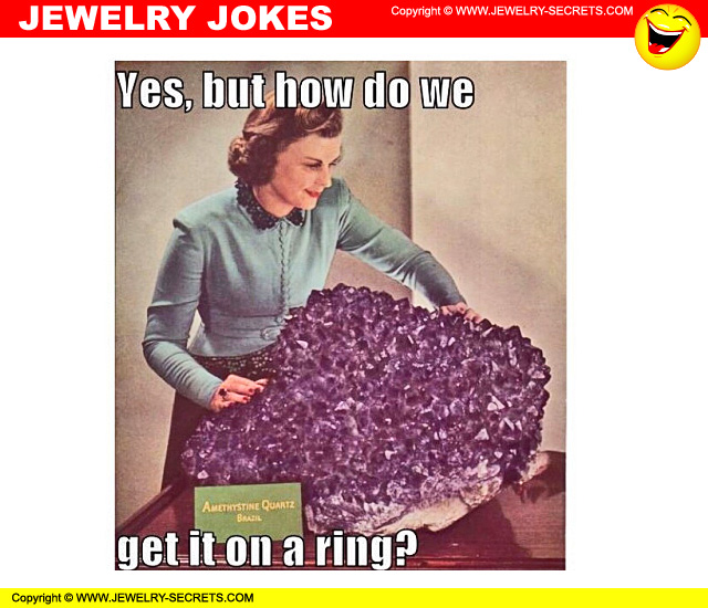 Jewelry Humor Jokes And Laughs Jewelry Secrets