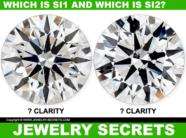 Which Diamond Is SI1 And Which Diamonds Is SI2