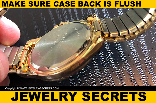 Check To Make Sure Watch Case Back Is Flush And Secure